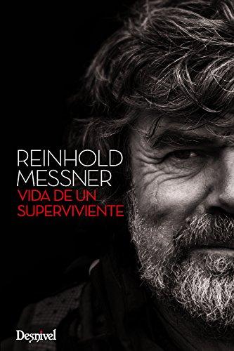Reinhold Messner. Vida de un superviviente (Literatura (desnivel))