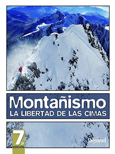 Montañismo, la libertad de las cimas (Manuales Desnivel)