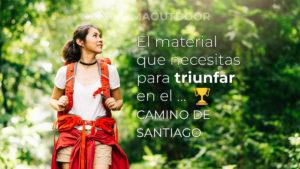 El Material Necesario para el Camino de Santiago